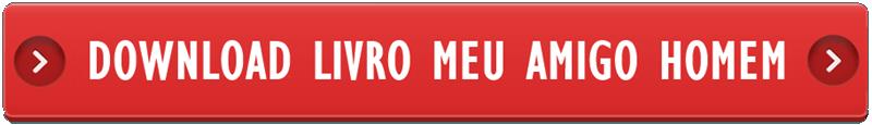 Download Livro Meu Amigo Homem em PDF com bônus grátis
